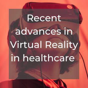 Recent advances in VR in healthcare